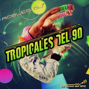 Robles Dj - Retro Mix Tropicales del 90 (2013)