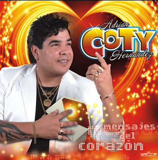 Coty Hernandez – Mensajes del corazon 2014