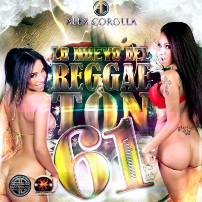 AlexCorolla Presenta - Lo Nuevo Del Reggaeton Vol. 61 (2013)