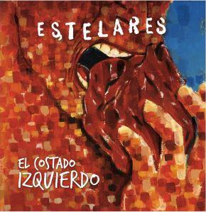 Estelares - El costado izquierdo (2012)